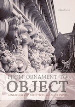 From Ornament to Object. Genealogies of Architectural Modernism
