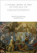 A Cultural History of Peace in the Age of Enlightenment (1648-1815)