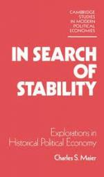In Search of Stability: Explorations in Historical and Political Economy