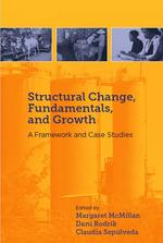 Structural Change, Fundamentals, and Growth: A Framework and Case Studies