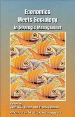 Economics Meets Sociology in Strategic Management