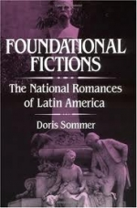 Foundational Fictions: The National Romances of Latin America