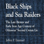 Black Ships and Sea Raiders: The Late Bronze–Early Iron Age Context of Odysseus' Second Cretan Lie