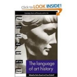 The Language of Art History (Cambridge Studies in Philosophy and the Arts 1)