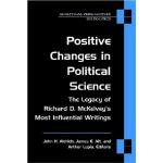 Positive Changes in Political Science: The Legacy of Richard D. McKelvey's Most Influential Writings