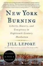 New York Burning: Liberty, Slavery and Conspiracy in Eighteenth-Century Manhattan