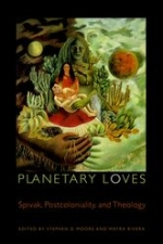 Planetary Loves: Spivak, Postcoloniality, and Theology