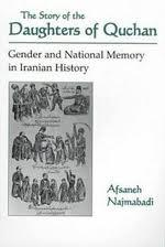 The Story of Daughters of Quchan: Gender and National Memory in Iranian History