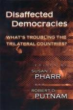 Disaffected Democracies: What's Troubling the Trilateral Countries?