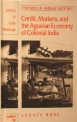 Credit, Markets and the Agrarian Economy of Colonial India