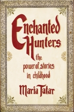 Enchanted Hunters: The Power of Stories in Childhood