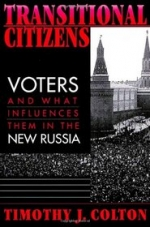 Transitional Citizens: Voters and What Influences Them in the New Russia