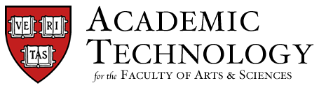 Academic Technology for the Harvard University Faculty of Arts and Sciences