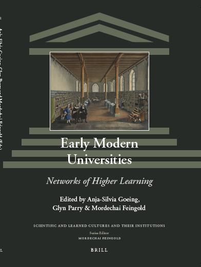 Early Modern Universities: Networks of Higher Learning (Goeing, Parry, Feingold, 2021)