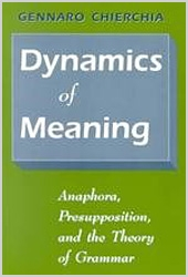 Dynamics of Meaning. Anaphora, Presupposition and the Theory of Grammar