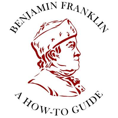 Benjamin Franklin, A How-To Guide logo