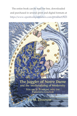 The Juggler of Notre Dame and the Medievalizing of Modernity, Vol. 5: Tumbling into the Twentieth Century