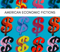 American Economic Fictions