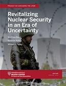 Revitalizing Nuclear Security in an Era of Uncertainty