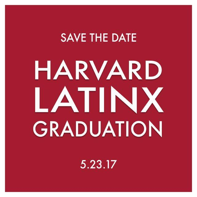 Save the Date - Harvard LatinX Graduation Ceremony