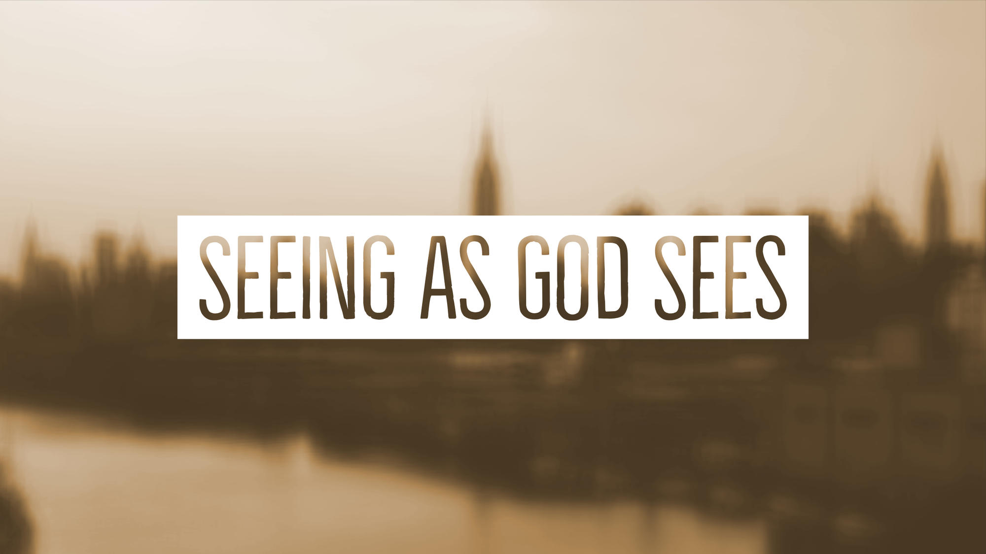Seeing as God Sees