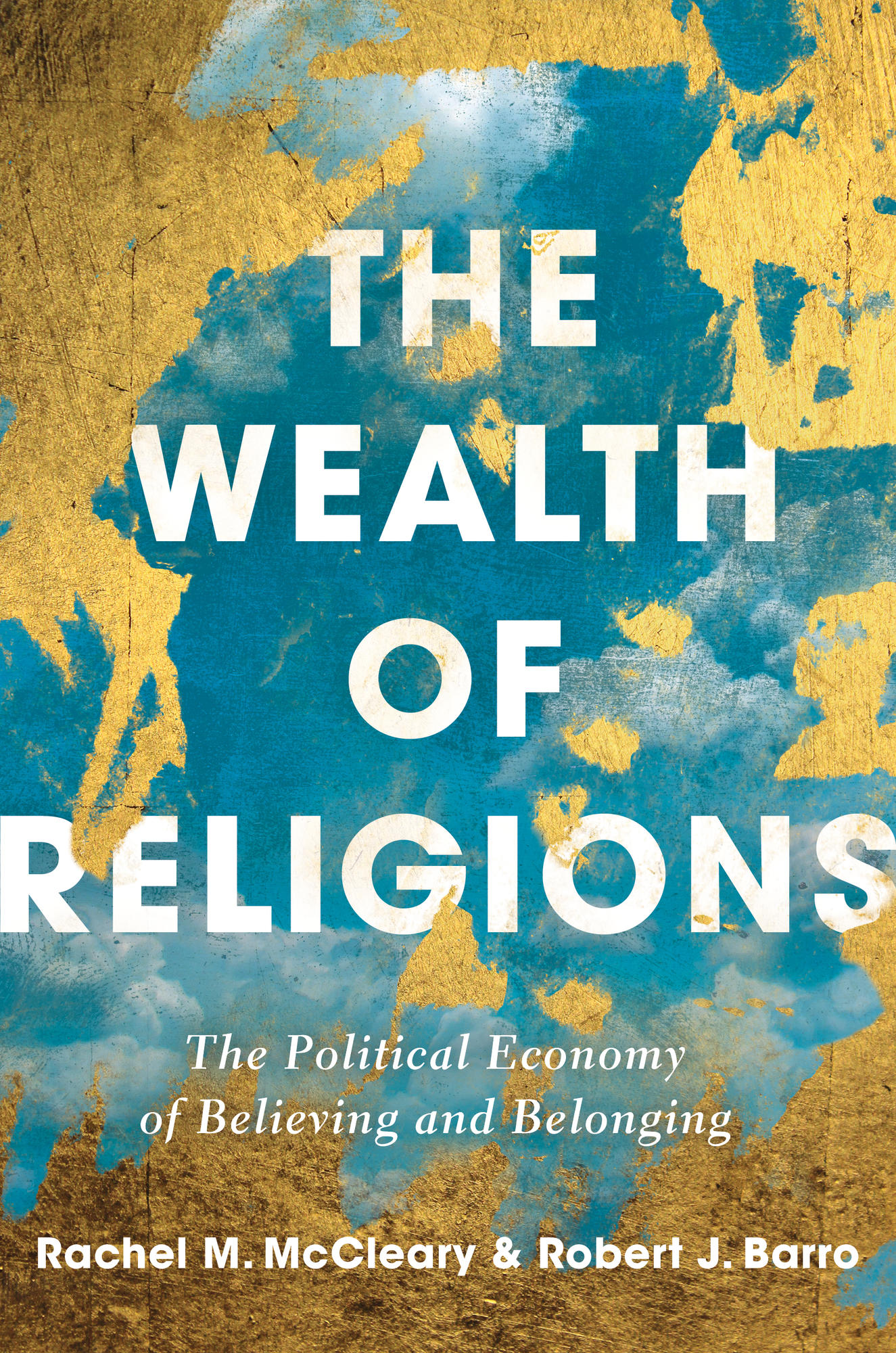 The Wealth of Religions: The Political Economy of Believing and Belonging