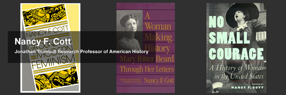 "Nancy Cott's book covers: ""Grounding of Modern Feminism"", A Woman Making History: Mary Ritter Beard Through Her Letters"", and ""No Small Courage"""