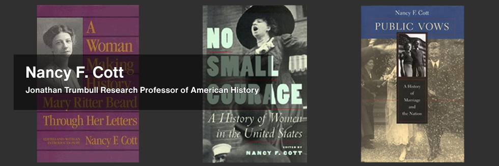 "Nancy Cott's book covers: ""A Woman Making History: Mary Ritter Beard Through Her Letters"", ""No Small Courage"", and ""Public Vows"""